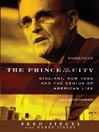 The Prince of the City (MP3): Giuliani, New York, and the Genius of American Life