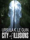 City of Illusions (MP3): Hainish Cycle Series, Book 5
