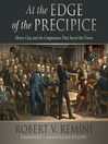 At the Edge of the Precipice (MP3): Henry Clay and the Compromise That Saved the Union