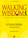 Walking Wisdom (MP3): Three Generations, Two Dogs, and the Search for a Happy Life