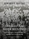 The Half Has Never Been Told (MP3): Slavery and the Making of American Capitalism
