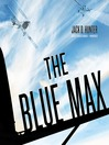 The Blue Max (MP3): Blue Max Series, Book 1