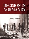 Decision in Normandy (MP3): The Real Story of Montgomery and the Allied Campaign