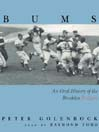 Bums (MP3): An Oral History of the Brooklyn Dodgers
