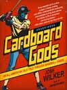Cardboard Gods (MP3): An All-American Tale Told through Baseball Cards