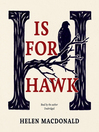 H Is for Hawk [electronic resource]