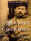 Anton Chekhov (MP3): A Life