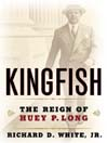Kingfish (MP3): The Reign of Huey P. Long