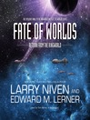 Fate of Worlds (MP3): Return from the Ringworld; Ringworld Series, Book 5