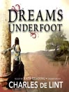 Dreams Underfoot (MP3): The Newford Collection