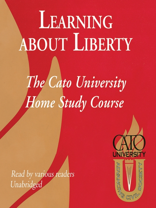 Learning about Liberty (MP3): The Cato University Home Study Course
