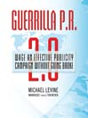 Guerrilla P. R. 2.0 (MP3): Wage an Effective Publicity Campaign without Going Broke