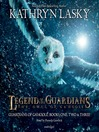 Legend of the Guardians: The Owls of Ga'Hoole (MP3): Guardians of Ga'Hoole Series, Books 1 - 3