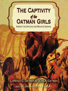 The Captivity of the Oatman Girls (MP3): Among the Apache and Mohave Indians