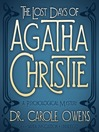 The Lost Days of Agatha Christie (MP3): A Psychological Mystery