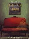 The Tale of Halcyon Crane (MP3): A Novel