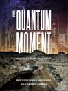 The Quantum Moment (MP3): How Planck, Bohr, Einstein, and Heisenberg Taught Us to Love Uncertainty
