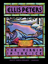 The Virgin in the Ice (MP3): Chronicles of Brother Cadfael, Book 6