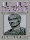 Julius Caesar (MP3): Man, Soldier, and Tyrant