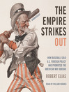 The Empire Strikes Out (MP3): How Baseball Sold U. S. Foreign Policy and Promoted the American Way Abroad