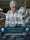 Measure of a Man (MP3): From Auschwitz Survivor to the Presidents' Tailor