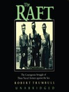 The Raft (MP3): The Courageous Struggle of Three Naval Airmen against the Sea