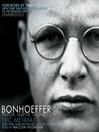 Bonhoeffer (MP3): Pastor, Martyr, Prophet, Spy: A Righteous Gentile vs. the Third Reich