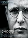Bonhoeffer (MP3): Pastor, Martyr, Prophet, Spy: A Righteous Gentile vs. the Third Reich
