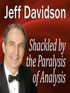Shackled by the Paralysis of Analysis (MP3)