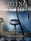 Dying Echo (MP3): Grim Reaper Mystery Series, Book 4