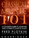 Classical Music 101 (MP3): A Complete Guide to Learning and Loving Classical Music