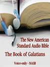 The Book of Galatians (MP3): The Voice Only New American Standard Bible (NASB)
