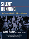 Silent Running (MP3): My Years on a World War II Attack Submarine