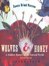 Wolves & Honey (MP3): A Hidden History of the Natural World