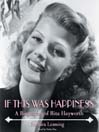 If This Was Happiness (MP3): A Biography of Rita Hayworth