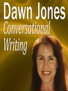 Conversational Writing (MP3): The Do's and Don'ts of Informal Writing