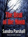 The Heat of the Moon (MP3): Rachel Goddard Mystery Series, Book 1
