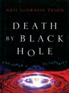 Death by Black Hole (MP3): And Other Cosmic Quandaries
