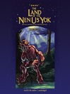 The Land of the Nen-Us-Yok (MP3): Elves of Owl's Head Mountain Series, Book 2