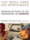 The Devil Came on Horseback (MP3): Bearing Witness to the Genocide in Darfur