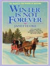 Winter Is Not Forever (MP3): Seasons of the Heart Series, Book 3
