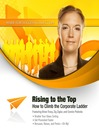 Rising to the Top (MP3): How to Climb the Corporate Ladder