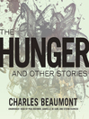 The Hunger, and Other Stories (MP3)