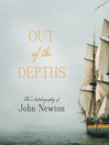 Out of the Depths (MP3): The Autobiography of John Newton
