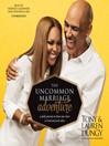 The Uncommon Marriage Adventure (MP3): A Daily Journey to Draw You Closer to God and Each Other