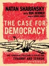 The Case for Democracy (MP3): The Power of Freedom to Overcome Tyranny and Terror