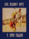 King Solomon's Mines (MP3): Allan Quatermain Series, Book 1