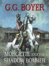 Morgette and the Shadow Bomber (MP3): Morgette Series, Book 7
