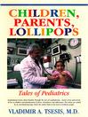 Children, Parents, Lollipops (MP3): Tales of Pediatrics