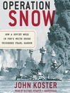 Operation Snow (MP3): How a Soviet Mole in FDR's White House Triggered Pearl Harbor